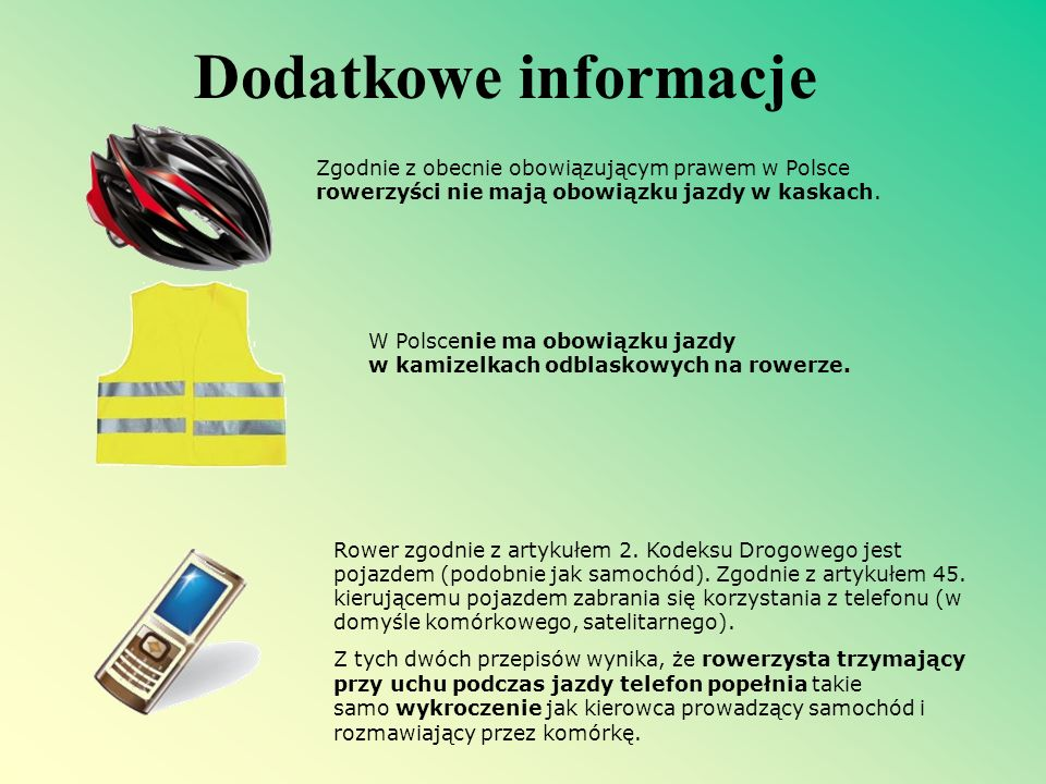 Dodatkowe informacje Zgodnie z obecnie obowiązującym prawem w Polsce