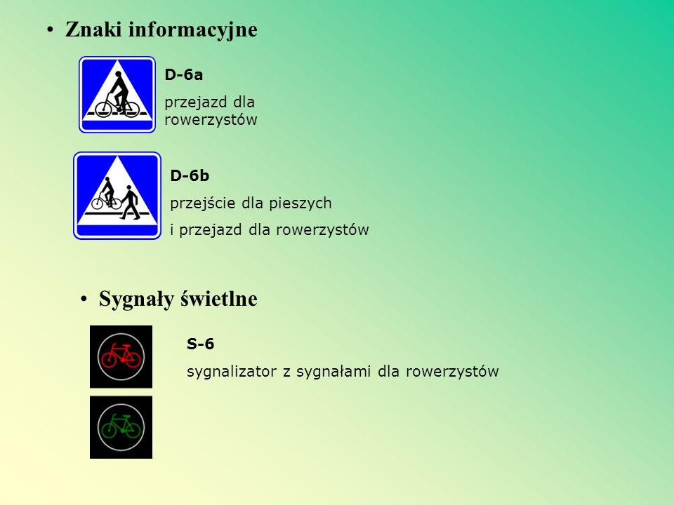Znaki informacyjne Sygnały świetlne D-6a przejazd dla rowerzystów D-6b