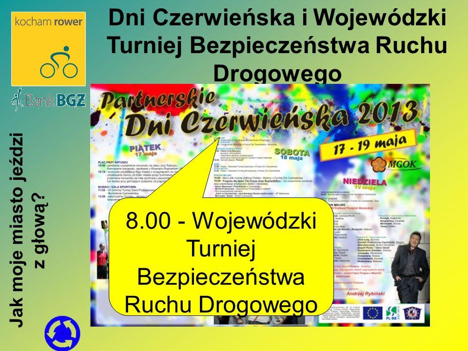 Dni Czerwieńska i Wojewódzki Turniej Bezpieczeństwa Ruchu Drogowego