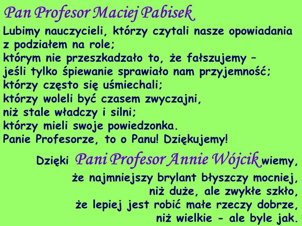Pan Profesor Maciej Pabisek