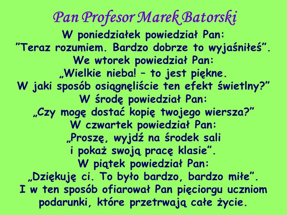 Pan Profesor Marek Batorski