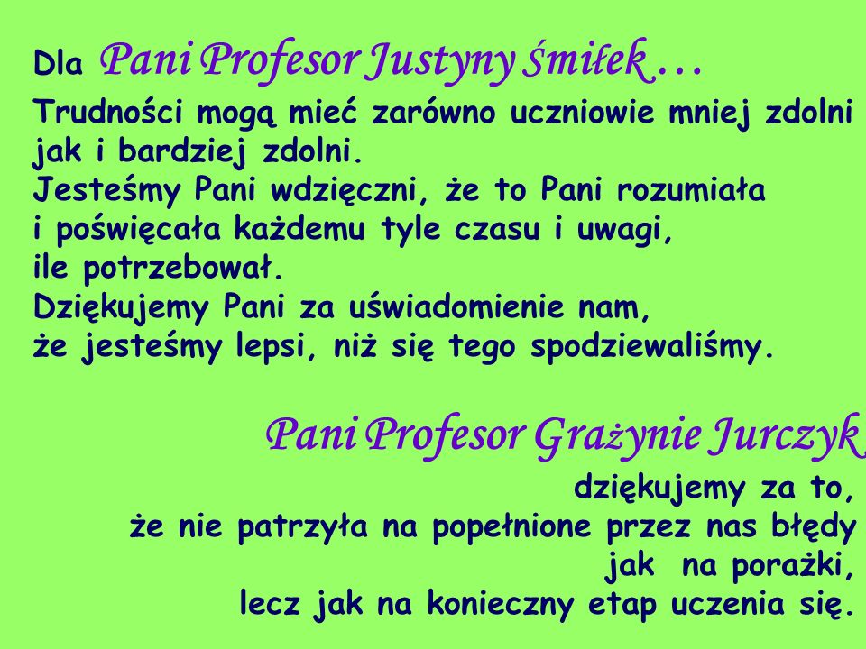 Dla Pani Profesor Justyny Śmiłek …