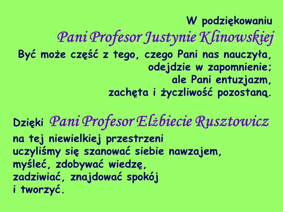 W podziękowaniu Pani Profesor Justynie Klinowskiej