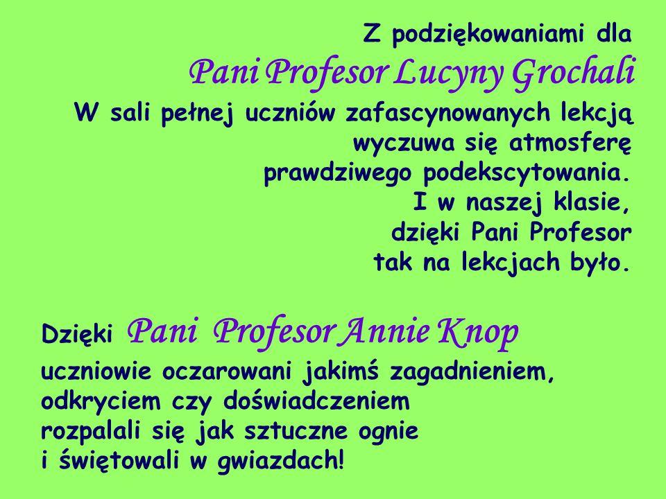 Z podziękowaniami dla Pani Profesor Lucyny Grochali