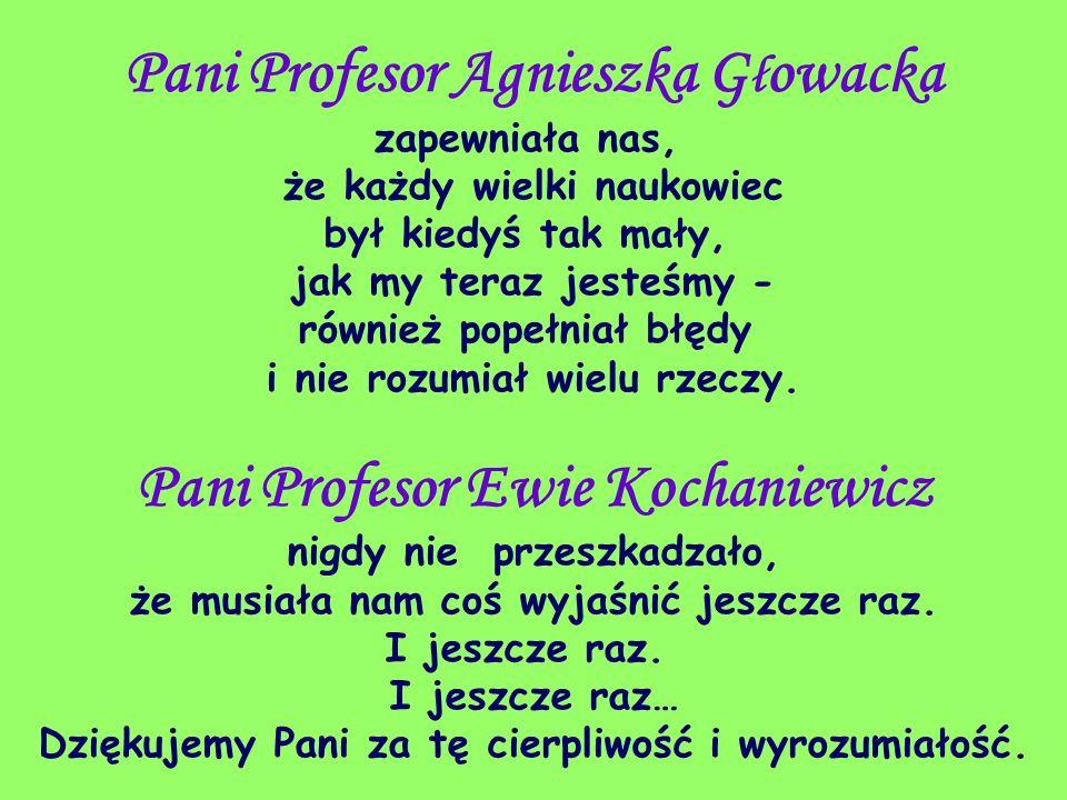 Pani Profesor Agnieszka Głowacka