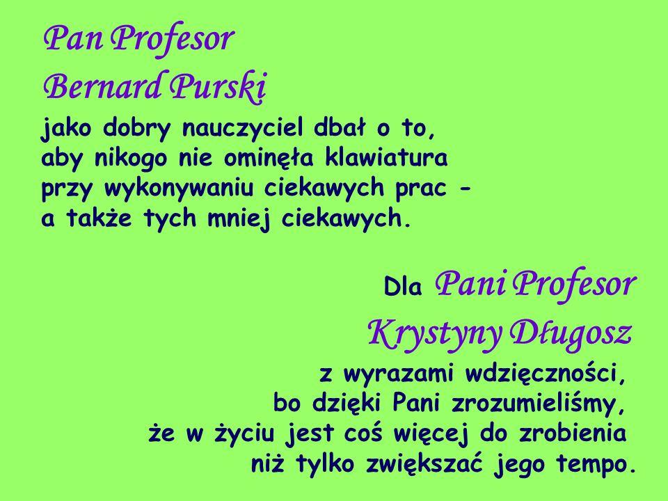 Pan Profesor Bernard Purski jako dobry nauczyciel dbał o to, aby nikogo nie ominęła klawiatura