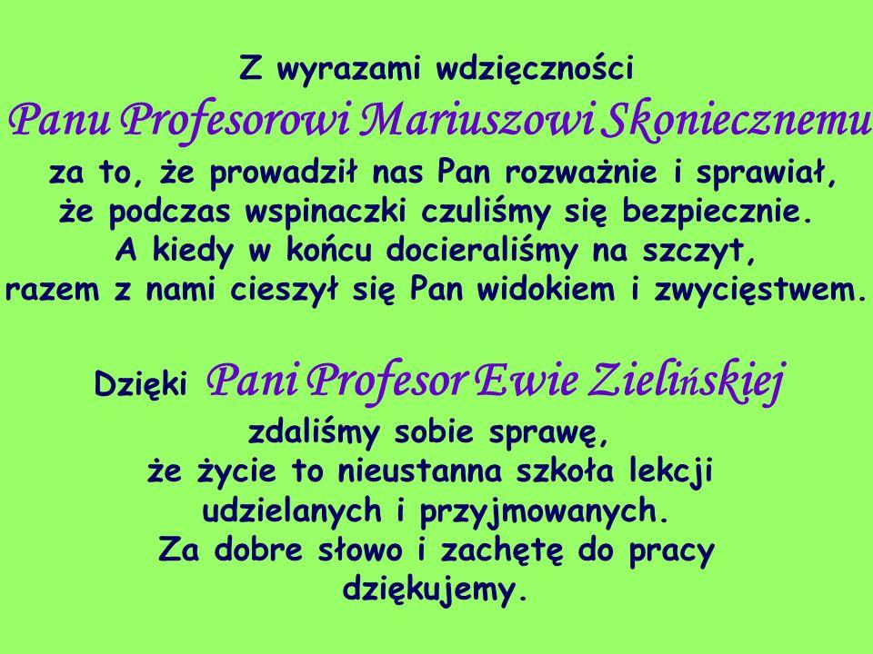 Dzięki Pani Profesor Ewie Zielińskiej zdaliśmy sobie sprawę,