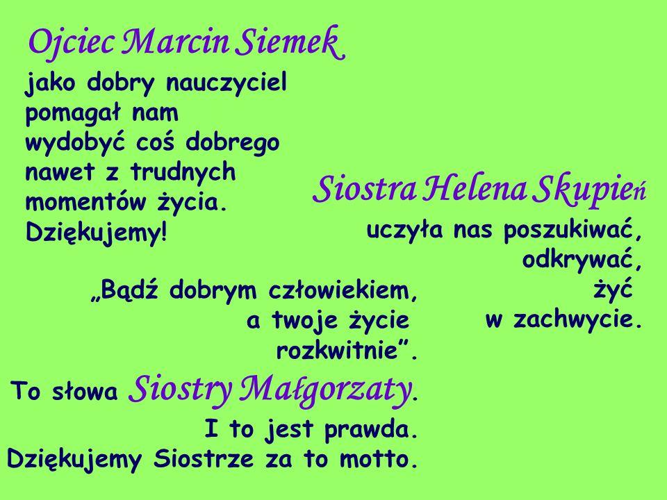 Ojciec Marcin Siemek jako dobry nauczyciel
