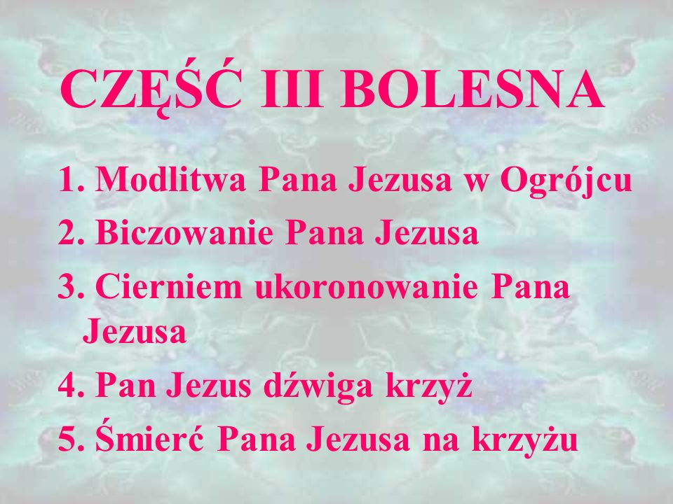 CZĘŚĆ III BOLESNA 1. Modlitwa Pana Jezusa w Ogrójcu