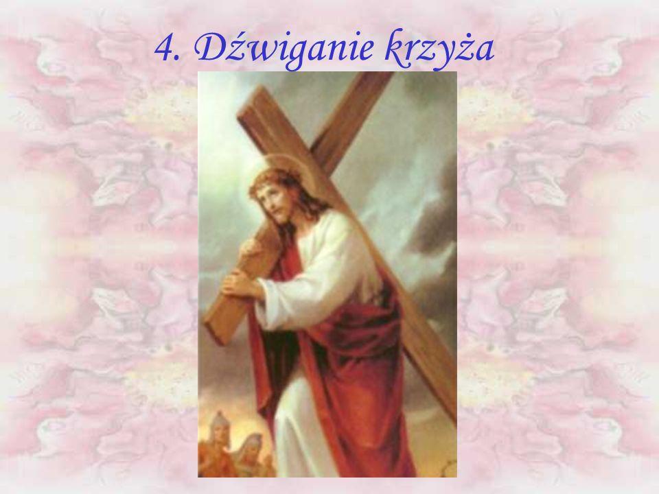 4. Dźwiganie krzyża