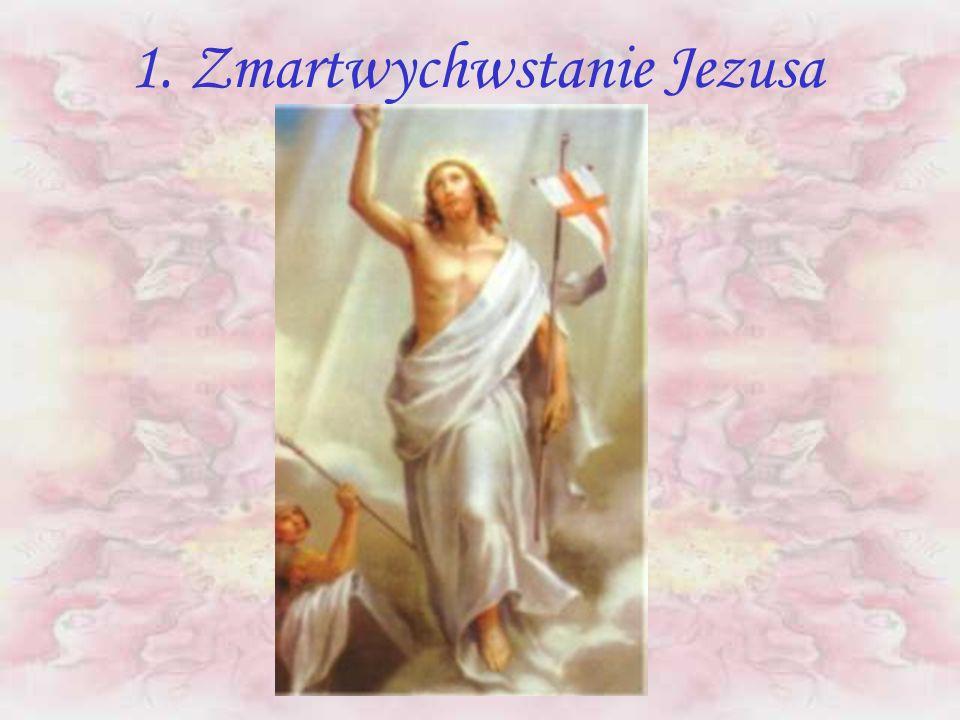 1. Zmartwychwstanie Jezusa