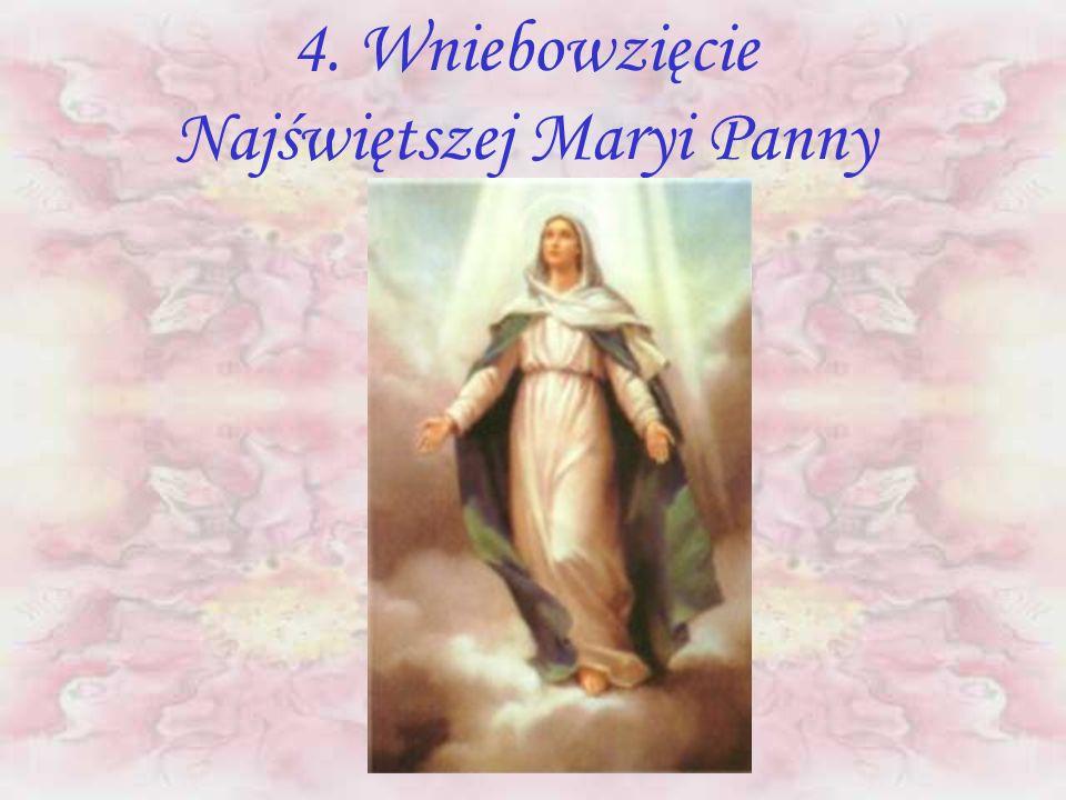 4. Wniebowzięcie Najświętszej Maryi Panny
