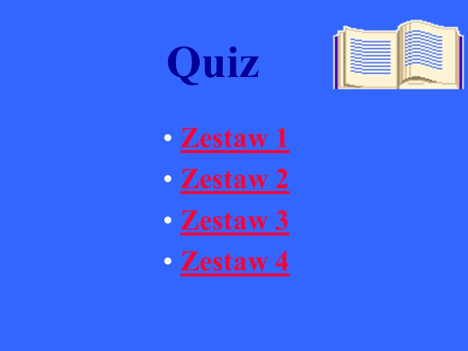 Quiz Zestaw 1 Zestaw 2 Zestaw 3 Zestaw 4