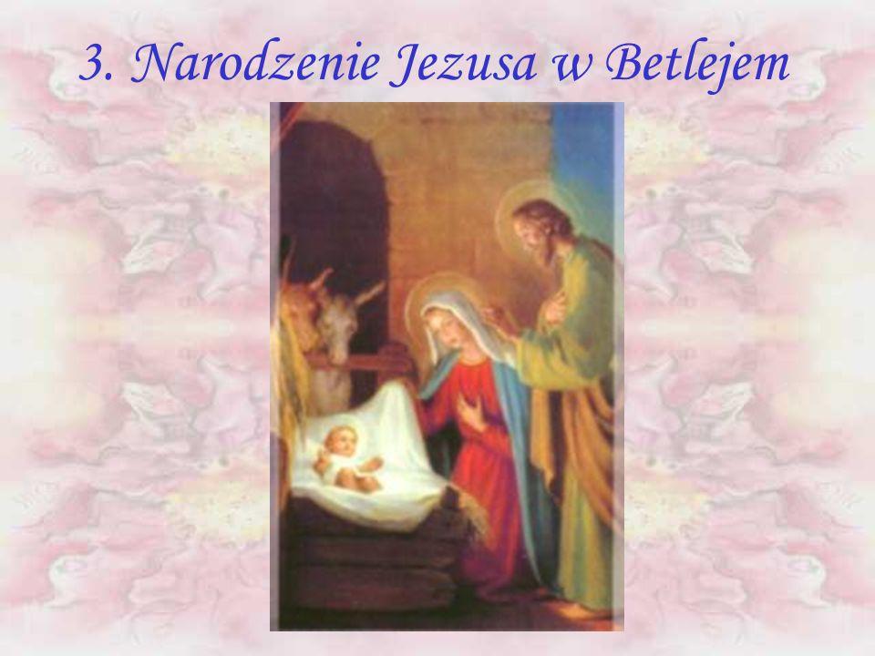 3. Narodzenie Jezusa w Betlejem