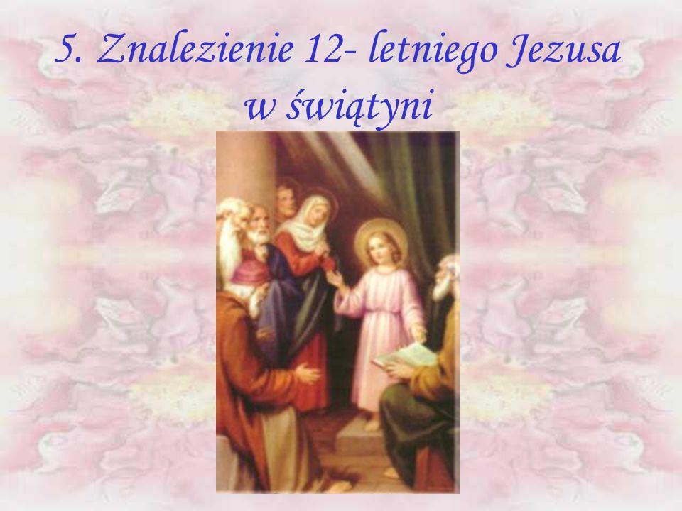 5. Znalezienie 12- letniego Jezusa w świątyni