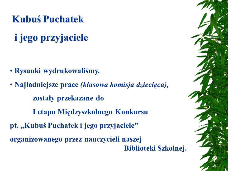 Kubuś Puchatek i jego przyjaciele Rysunki wydrukowaliśmy.