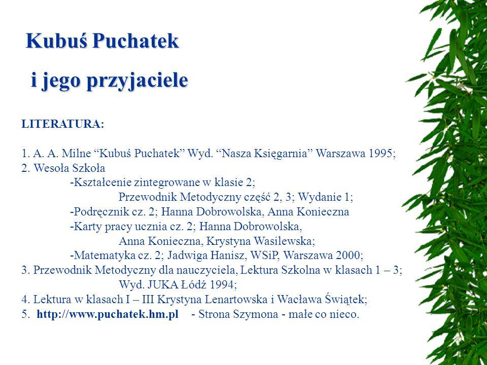Kubuś Puchatek i jego przyjaciele LITERATURA: