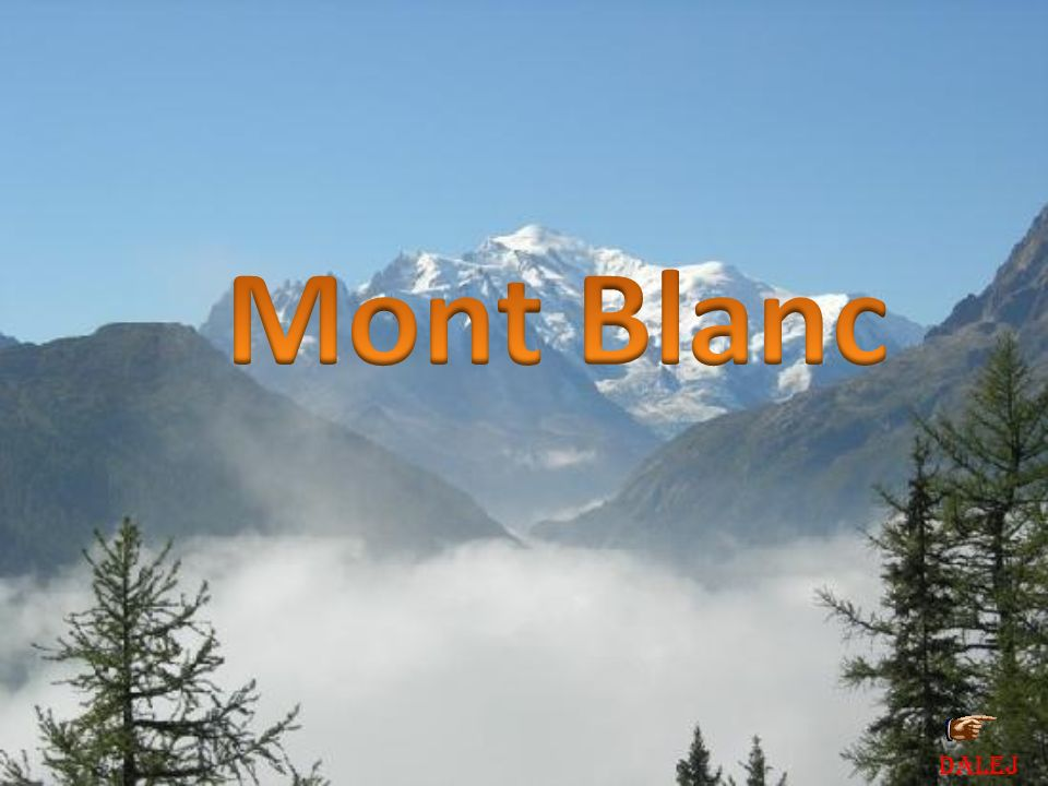 Mont Blanc DALEJ
