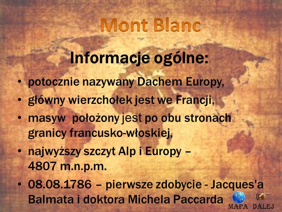 Mont Blanc Informacje ogólne: potocznie nazywany Dachem Europy,