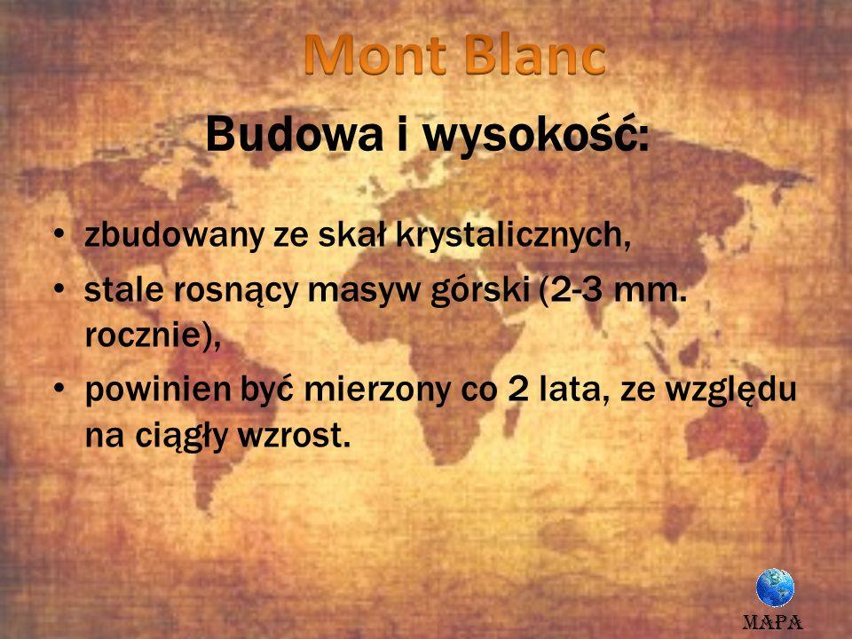Mont Blanc Budowa i wysokość: zbudowany ze skał krystalicznych,
