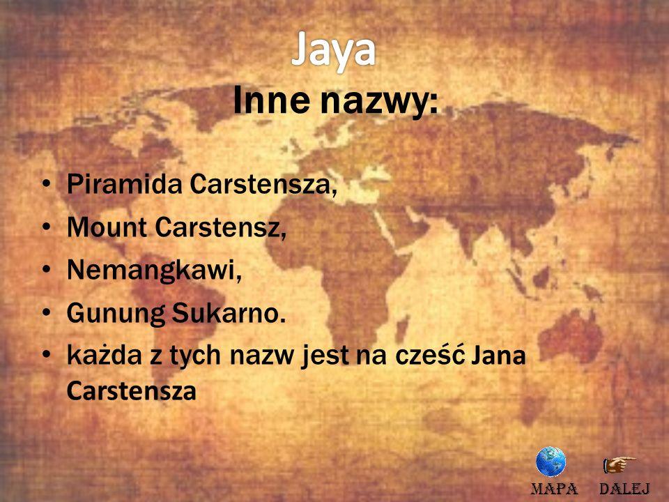 Jaya Inne nazwy: Piramida Carstensza, Mount Carstensz, Nemangkawi,