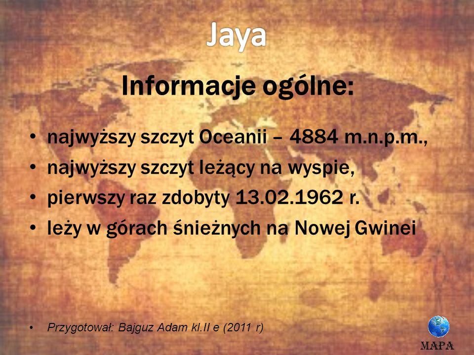 Jaya Informacje ogólne: najwyższy szczyt Oceanii – 4884 m.n.p.m.,