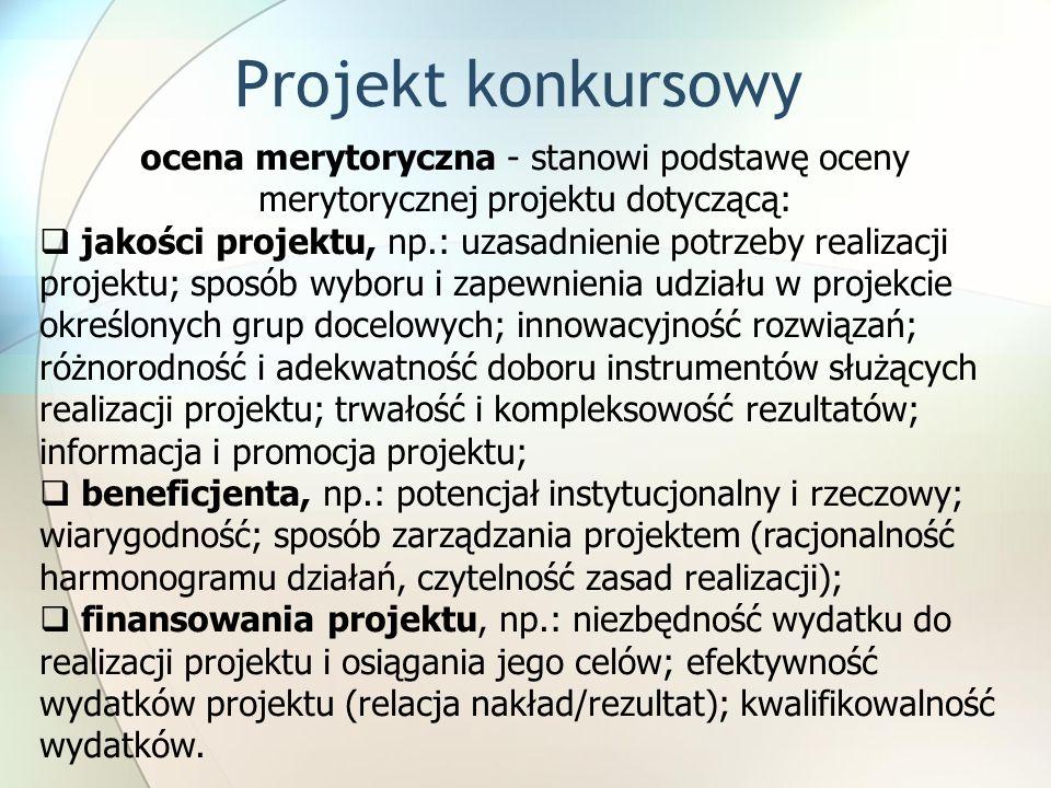 Projekt konkursowyocena merytoryczna - stanowi podstawę oceny merytorycznej projektu dotyczącą:
