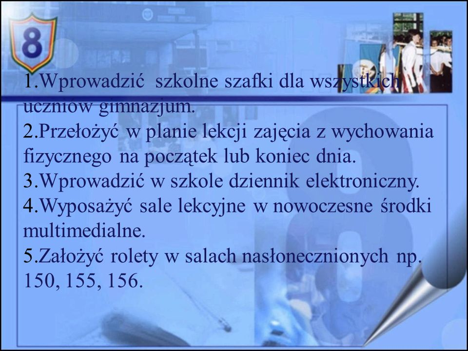 Wprowadzić szkolne szafki dla wszystkich uczniów gimnazjum.