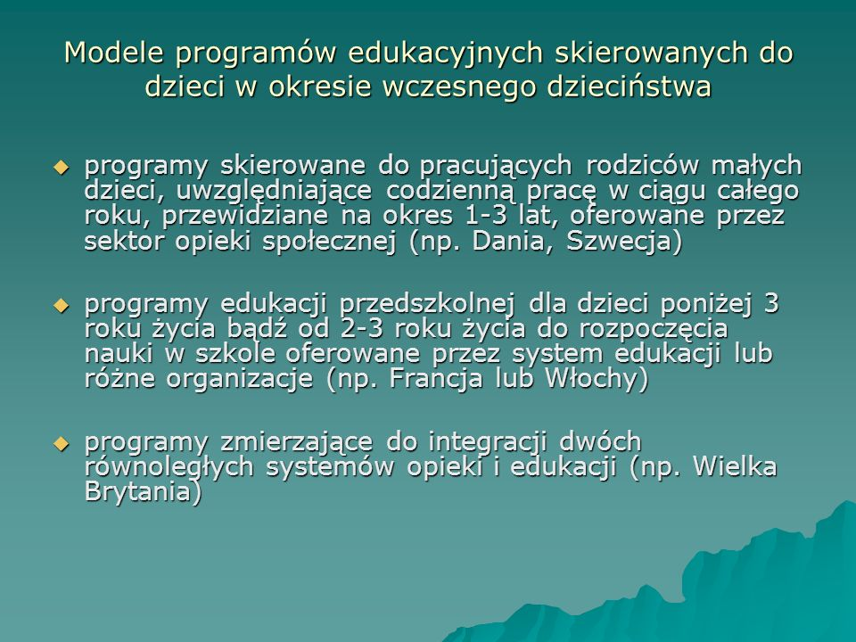 Modele programów edukacyjnych skierowanych do dzieci w okresie wczesnego dzieciństwa