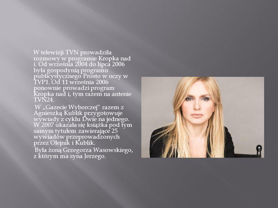 W telewizji TVN prowadziła rozmowy w programie Kropka nad i