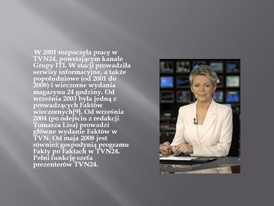 W 2001 rozpoczęła pracę w TVN24, powstającym kanale Grupy ITI