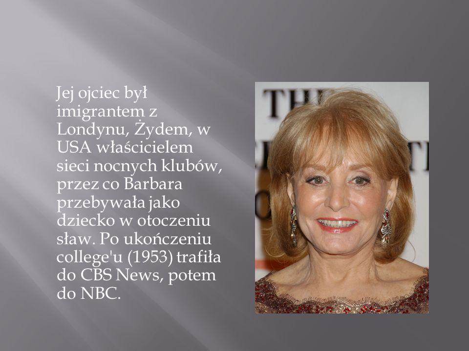 Jej ojciec był imigrantem z Londynu, Żydem, w USA właścicielem sieci nocnych klubów, przez co Barbara przebywała jako dziecko w otoczeniu sław.
