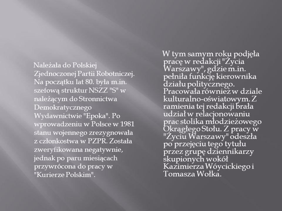 Należała do Polskiej Zjednoczonej Partii Robotniczej