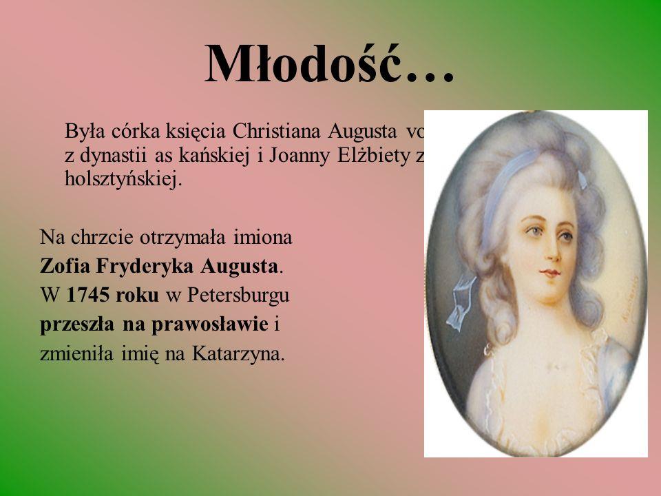 Młodość… Była córka księcia Christiana Augusta von Anhalt-Zerbst z dynastii as kańskiej i Joanny Elżbiety z dynastii holsztyńskiej.