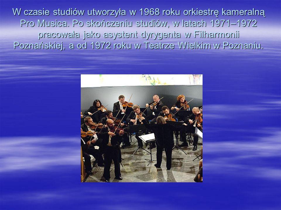 W czasie studiów utworzyła w 1968 roku orkiestrę kameralną Pro Musica