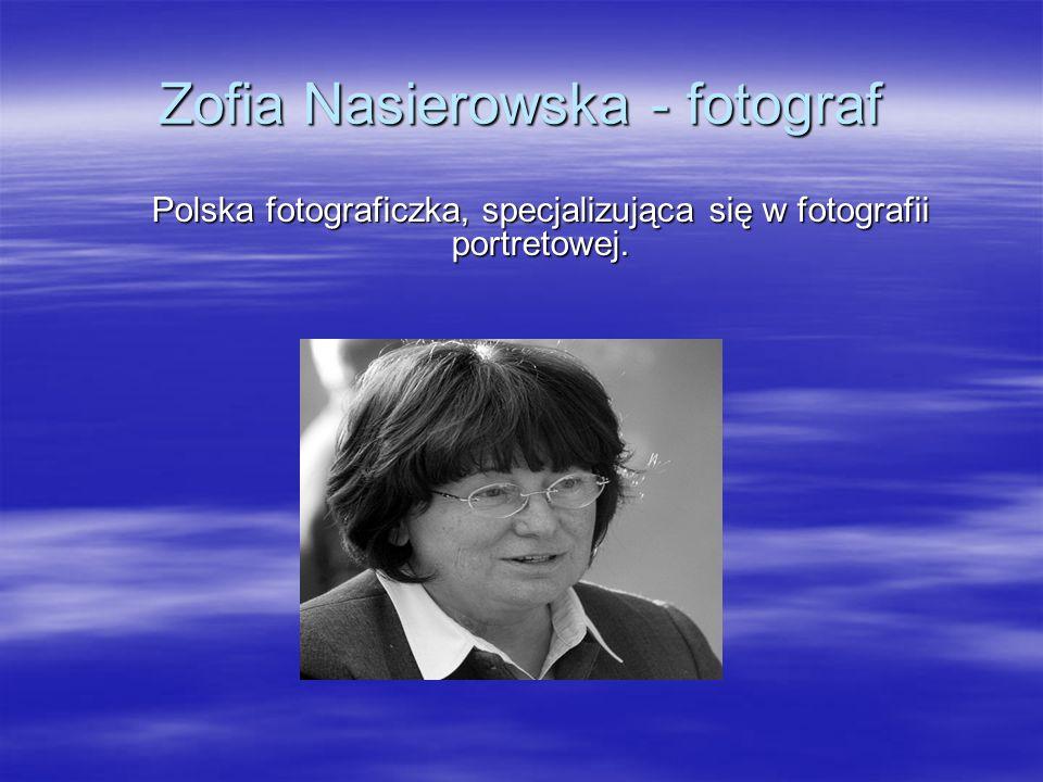 Zofia Nasierowska - fotograf