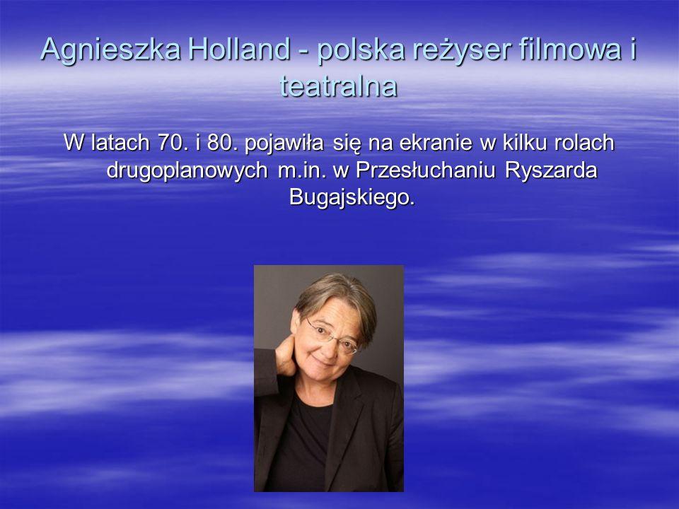 Agnieszka Holland - polska reżyser filmowa i teatralna