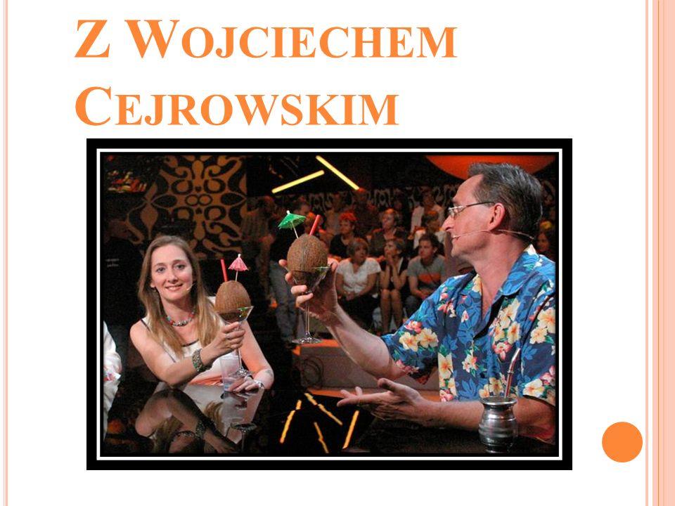 Z Wojciechem Cejrowskim
