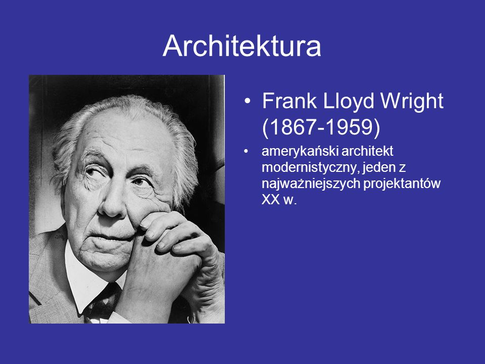 Architektura Frank Lloyd Wright (1867-1959)
