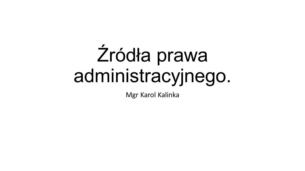 Źródła prawa administracyjnego.