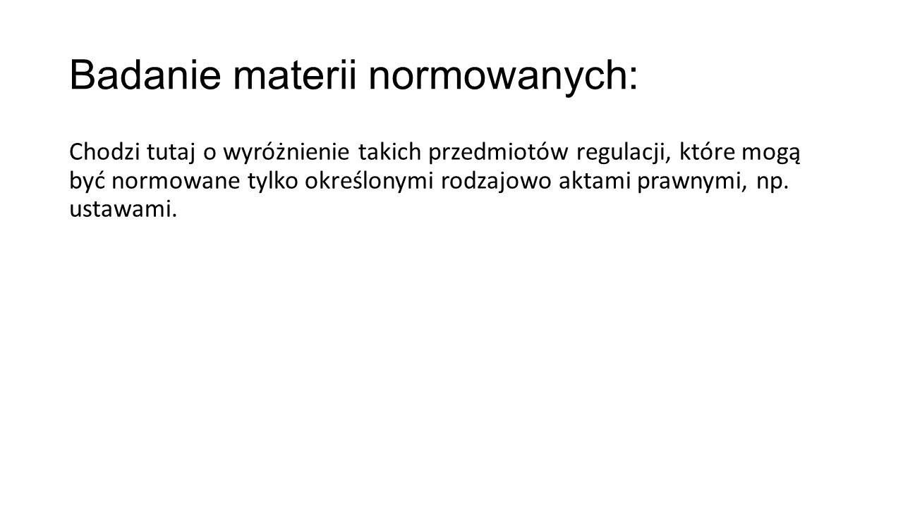 Badanie materii normowanych: