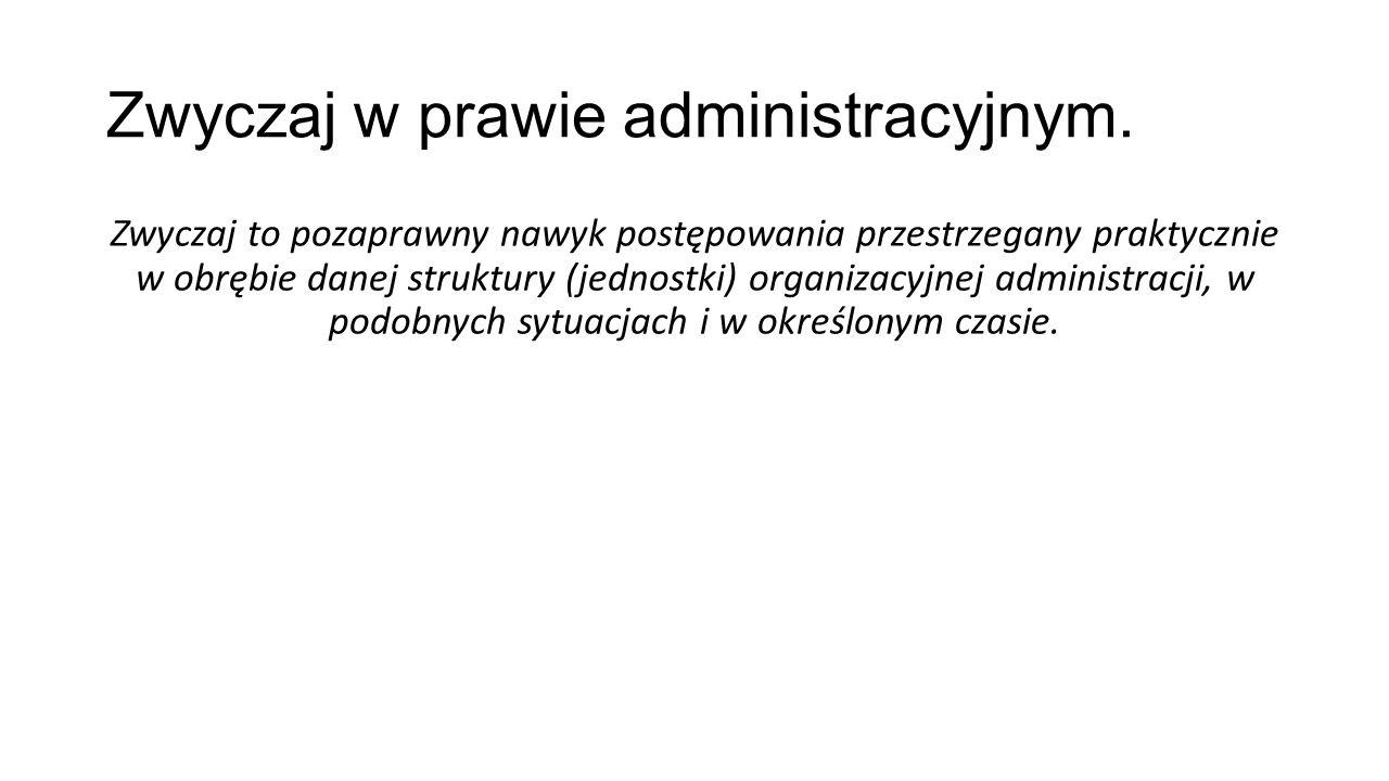 Zwyczaj w prawie administracyjnym.