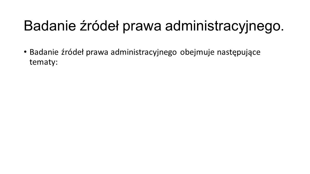 Badanie źródeł prawa administracyjnego.