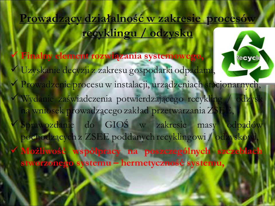 Prowadzący działalność w zakresie procesów recyklingu / odzysku