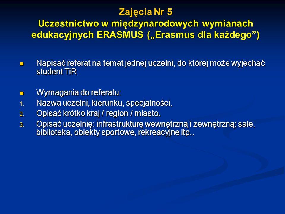 """Zajęcia Nr 5 Uczestnictwo w międzynarodowych wymianach edukacyjnych ERASMUS (""""Erasmus dla każdego )"""
