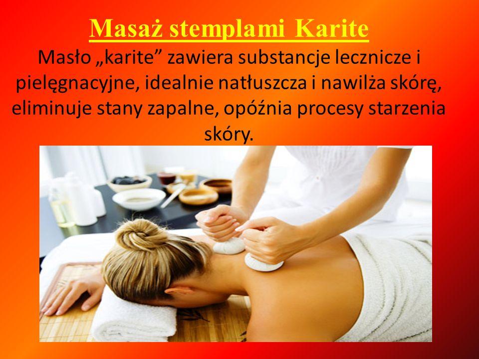 """Masaż stemplami Karite Masło """"karite zawiera substancje lecznicze i pielęgnacyjne, idealnie natłuszcza i nawilża skórę, eliminuje stany zapalne, opóźnia procesy starzenia skóry."""