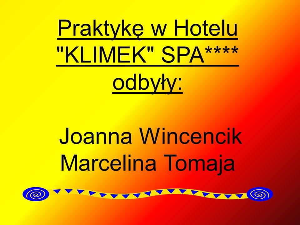 Praktykę w Hotelu KLIMEK SPA
