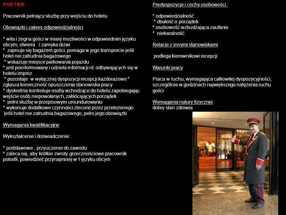 PORTIER Pracownik pełniący służbę przy wejściu do hotelu. Obowiązki i zakres odpowiedzialności.
