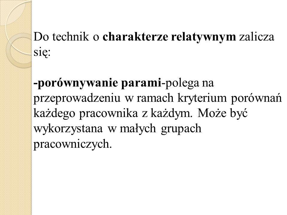 Do technik o charakterze relatywnym zalicza się:
