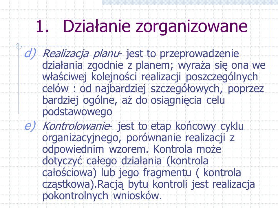 1. Działanie zorganizowane